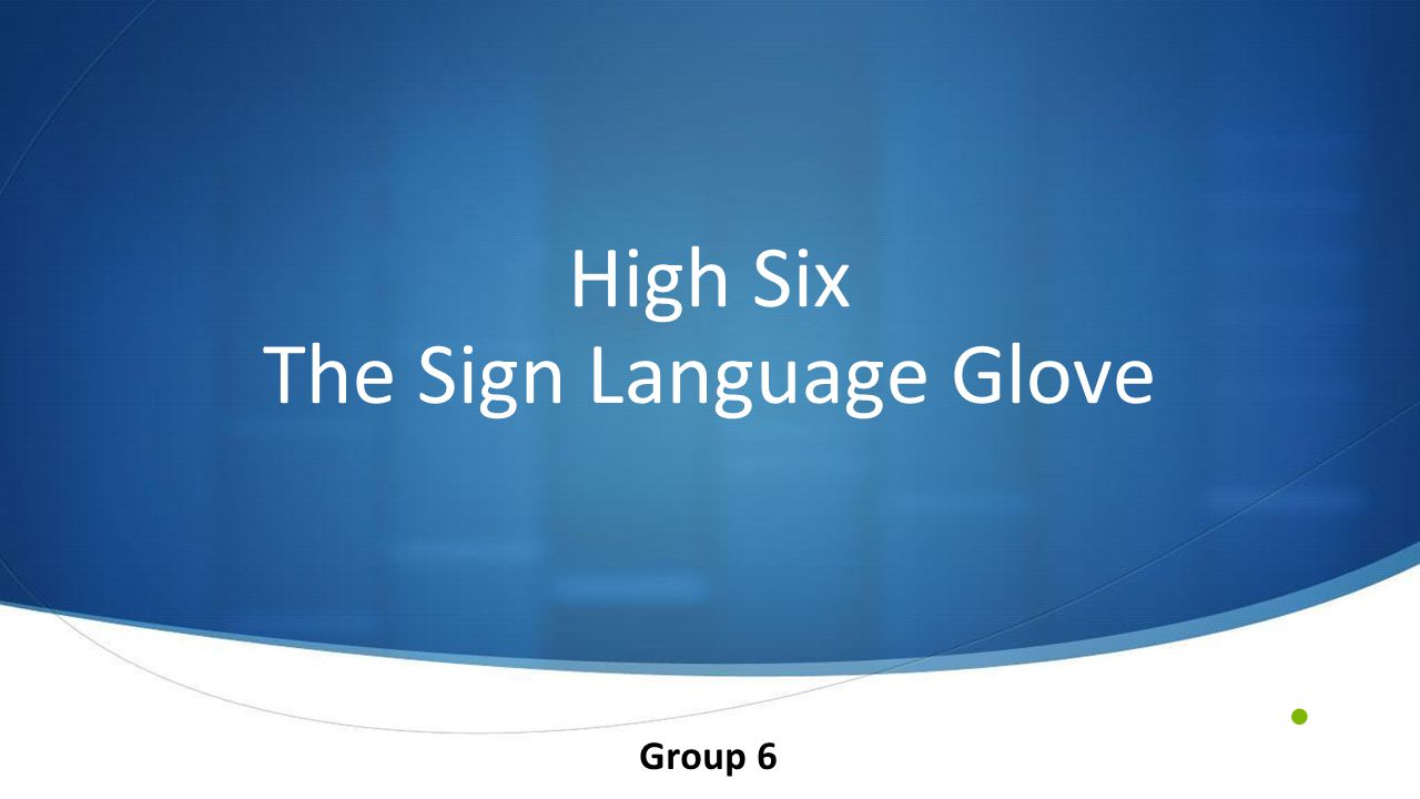 High Six The Sign Language Glove