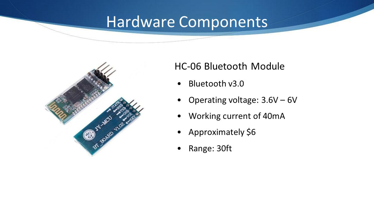 Hardware Components HC-06 Bluetooth Module Bluetooth v3.0