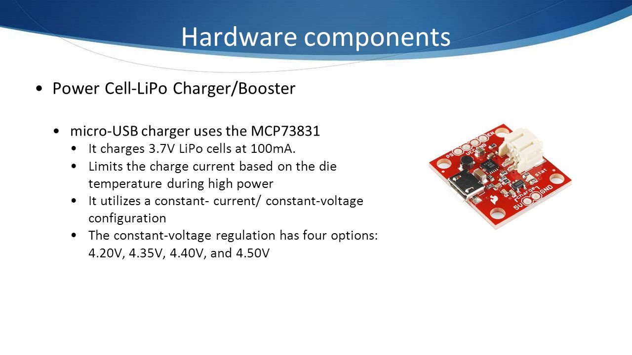 Hardware components Power Cell-LiPo Charger/Booster