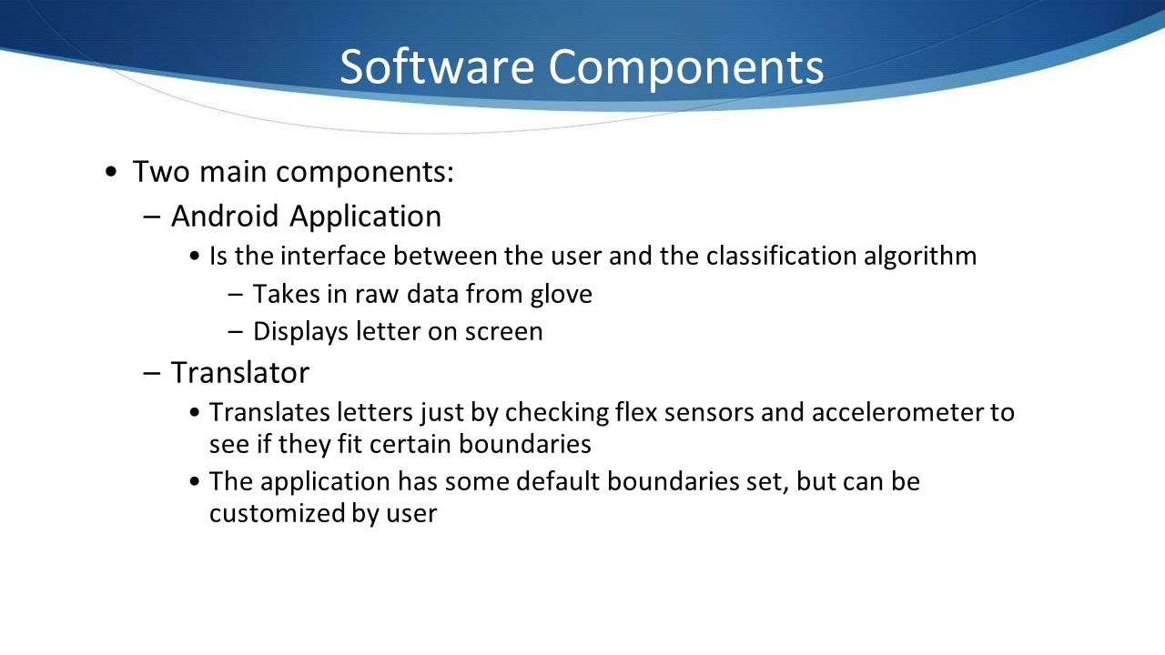 Software Components Two main components: Android Application