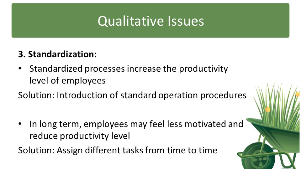 Qualitative Issues 3. Standardization: