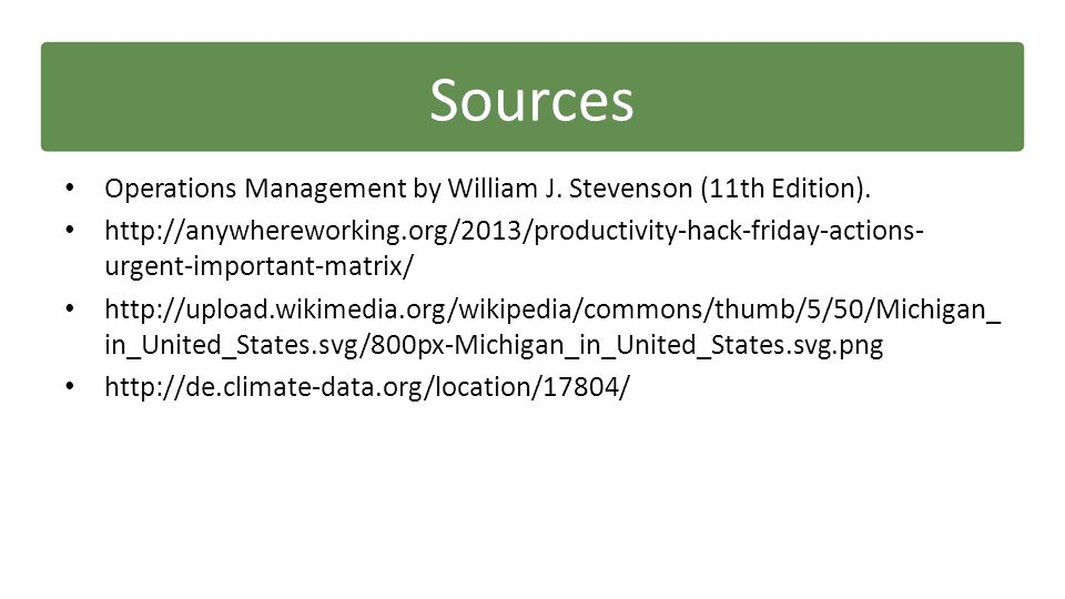 Sources Operations Management by William J. Stevenson (11th Edition).