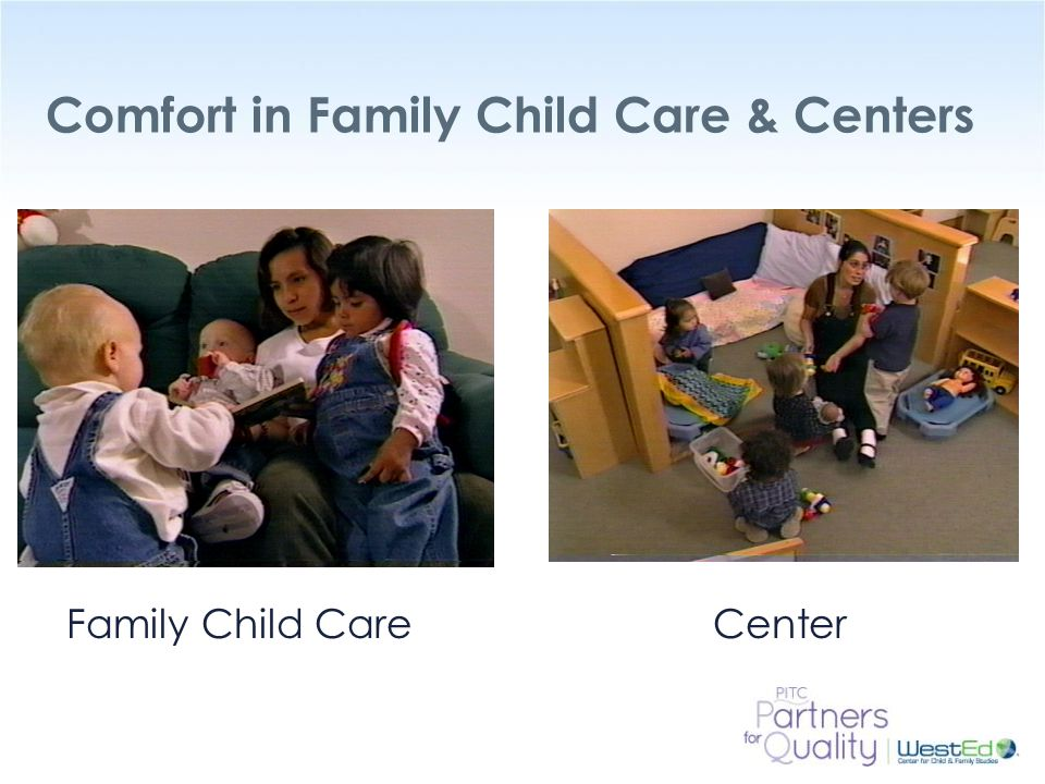 Comfort in Family Child Care & Centers
