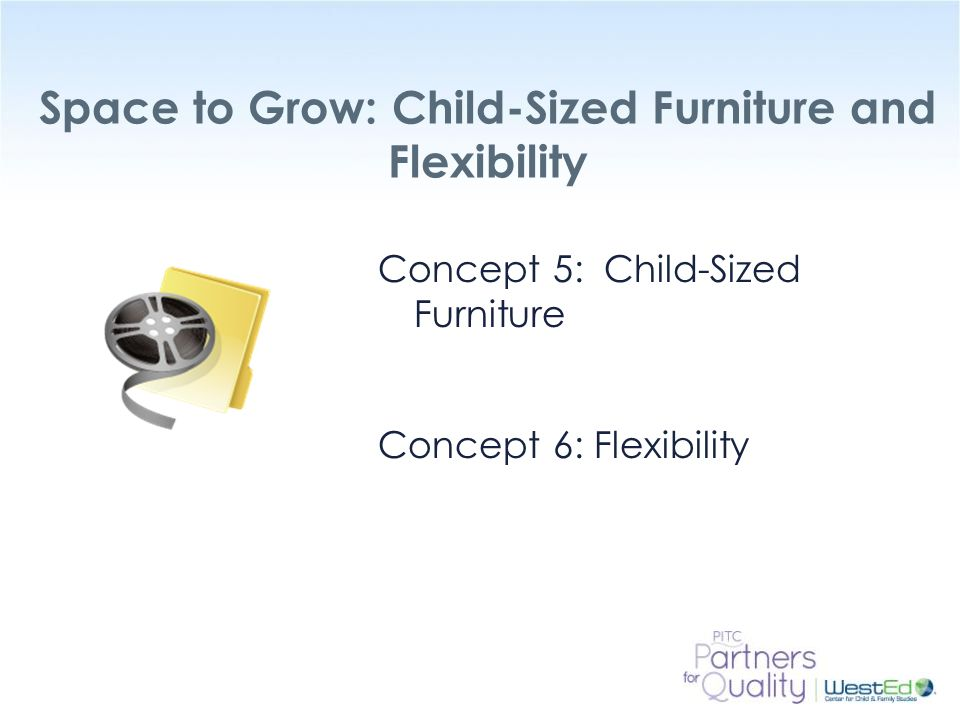 Space to Grow: Child-Sized Furniture and Flexibility