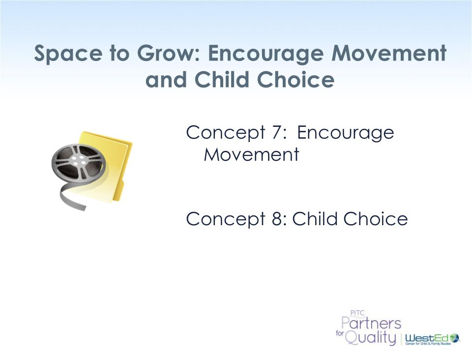 Space to Grow: Encourage Movement and Child Choice
