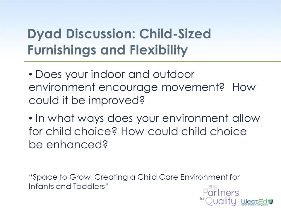 Dyad Discussion: Child-Sized Furnishings and Flexibility