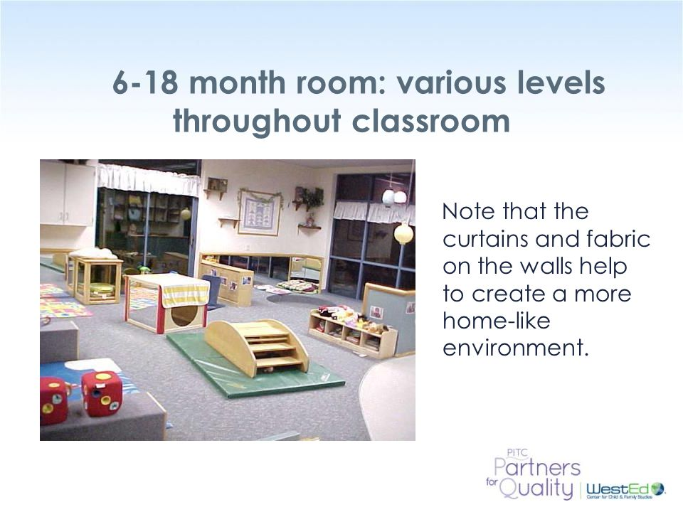 6-18 month room: various levels throughout classroom