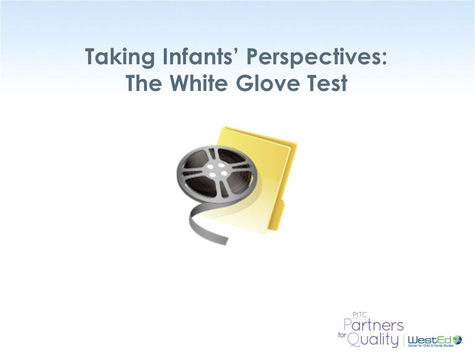 Taking Infants' Perspectives: The White Glove Test