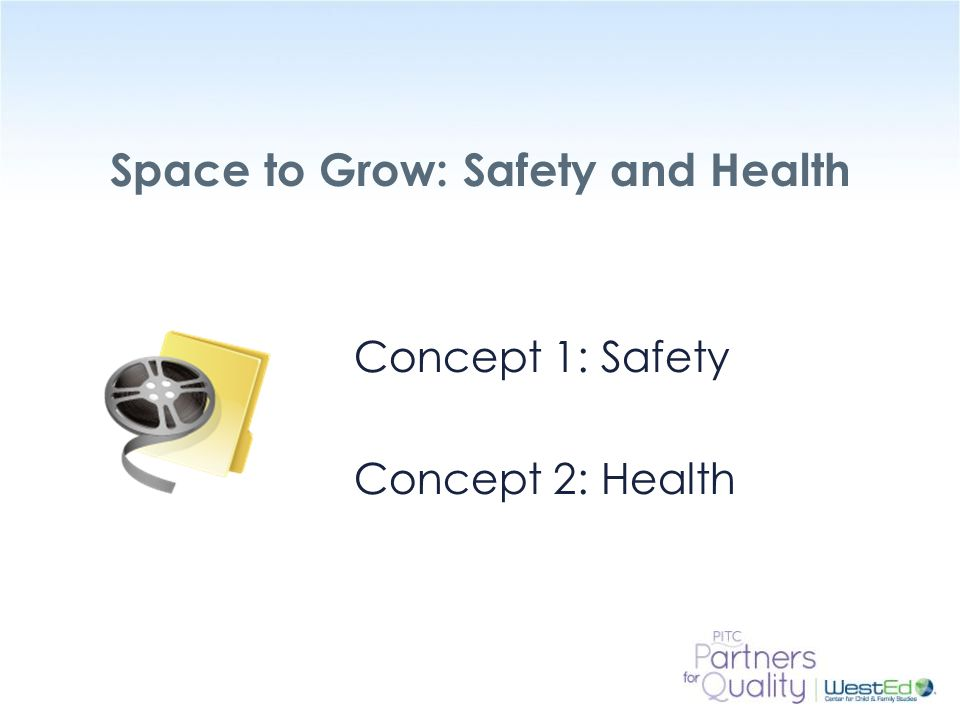 Space to Grow: Safety and Health