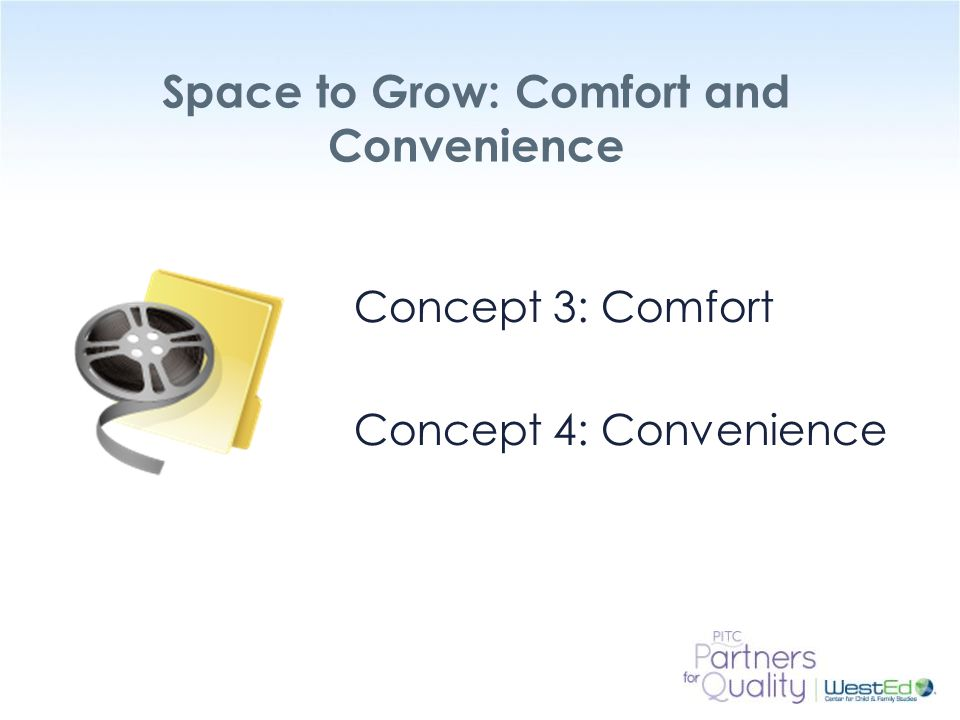 Space to Grow: Comfort and Convenience