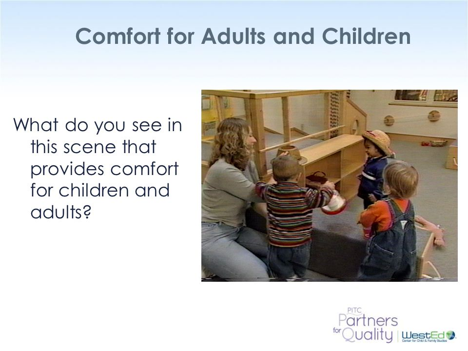 Comfort for Adults and Children