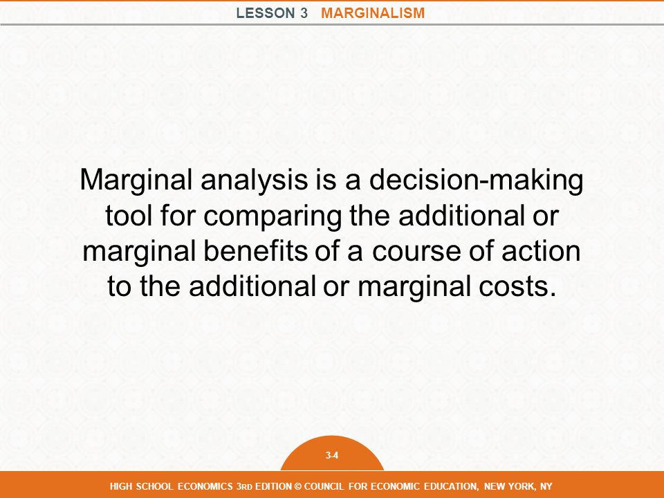 Marginal analysis is a decision-making tool for comparing the additional or marginal benefits of a course of action to the additional or marginal costs.