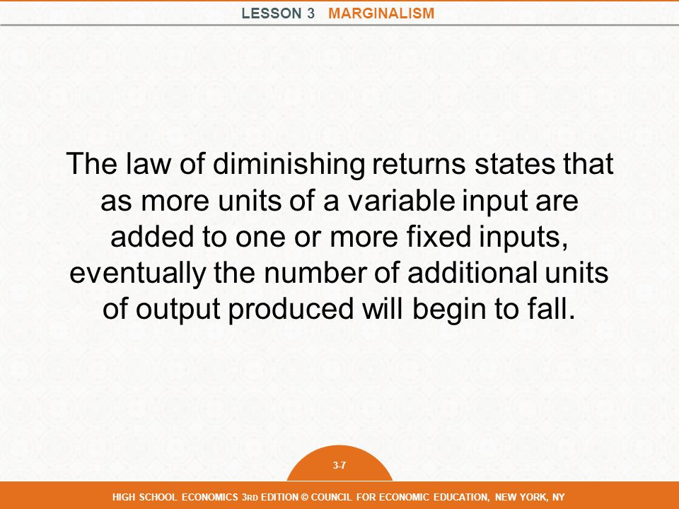 The law of diminishing returns states that as more units of a variable input are added to one or more fixed inputs, eventually the number of additional units of output produced will begin to fall.