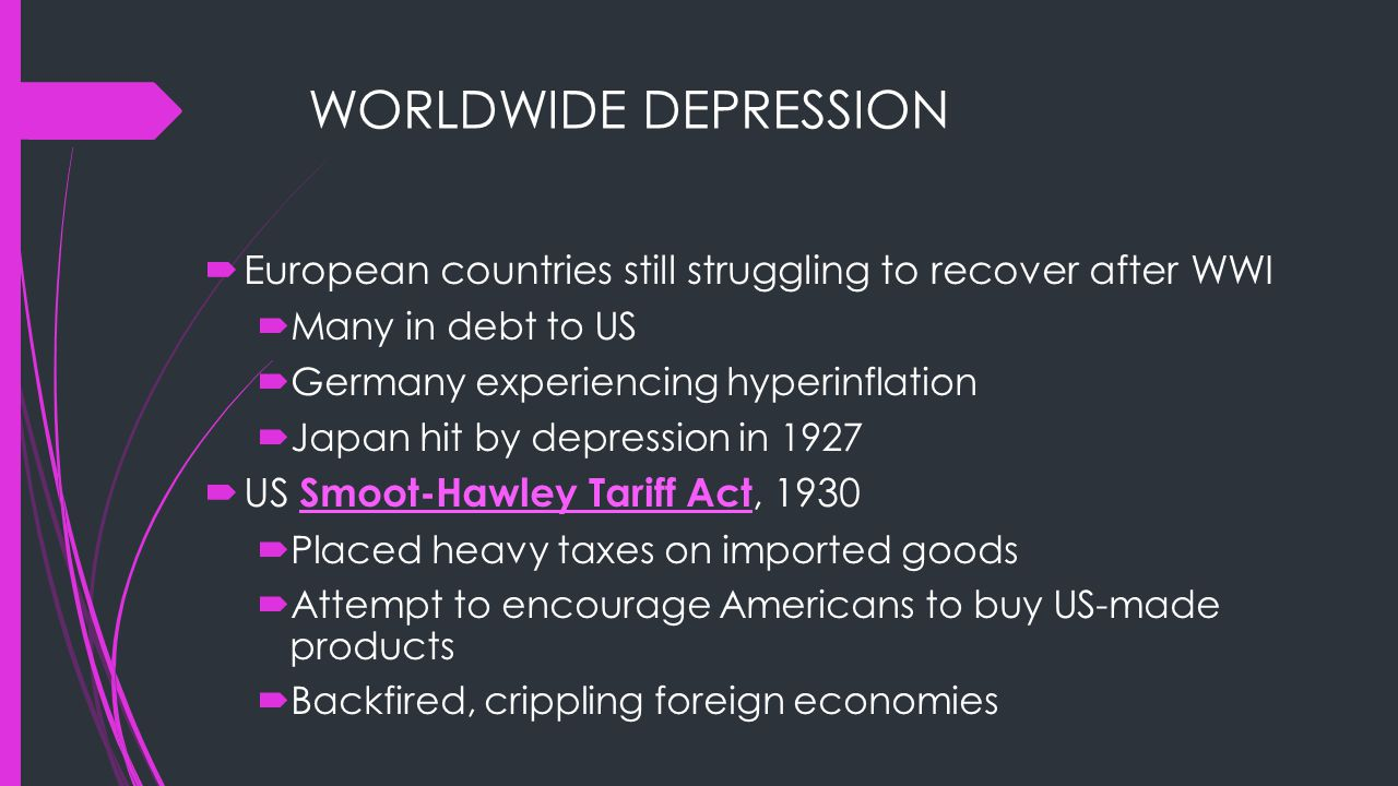 WORLDWIDE DEPRESSION European countries still struggling to recover after WWI. Many in debt to US.