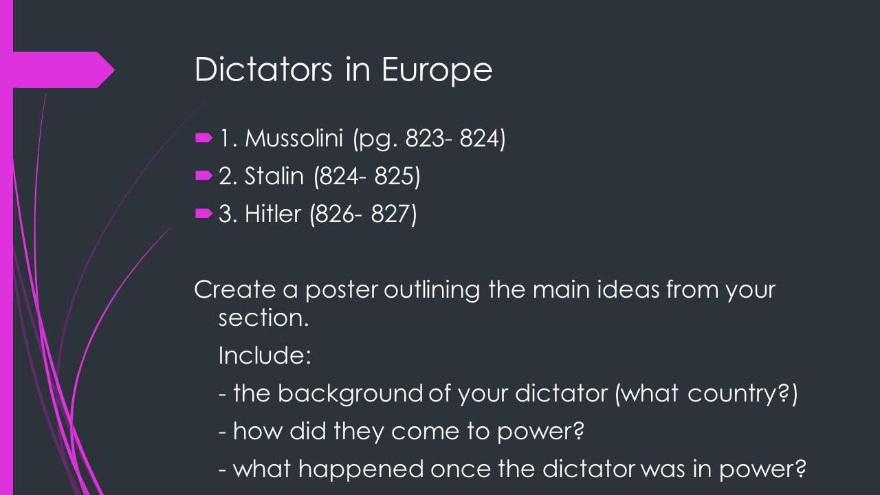 Dictators in Europe 1. Mussolini (pg. 823- 824) 2. Stalin (824- 825)