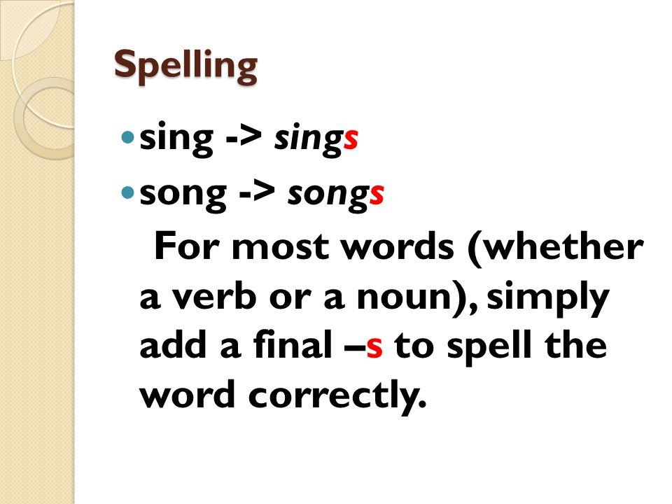 sing -> sings song -> songs