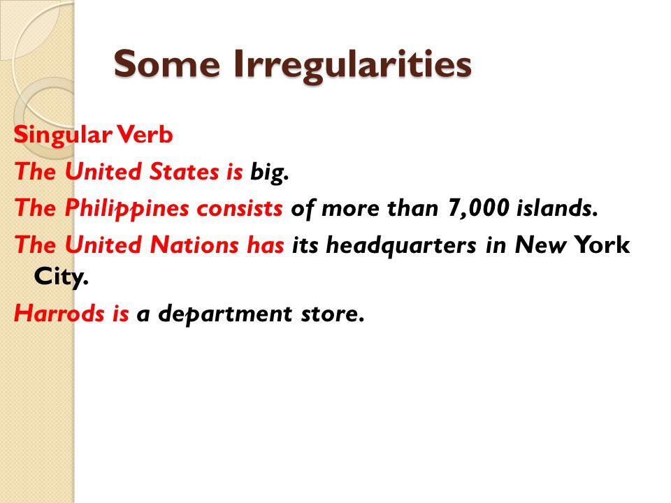 Some Irregularities