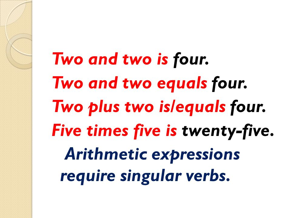 Two and two is four. Two and two equals four