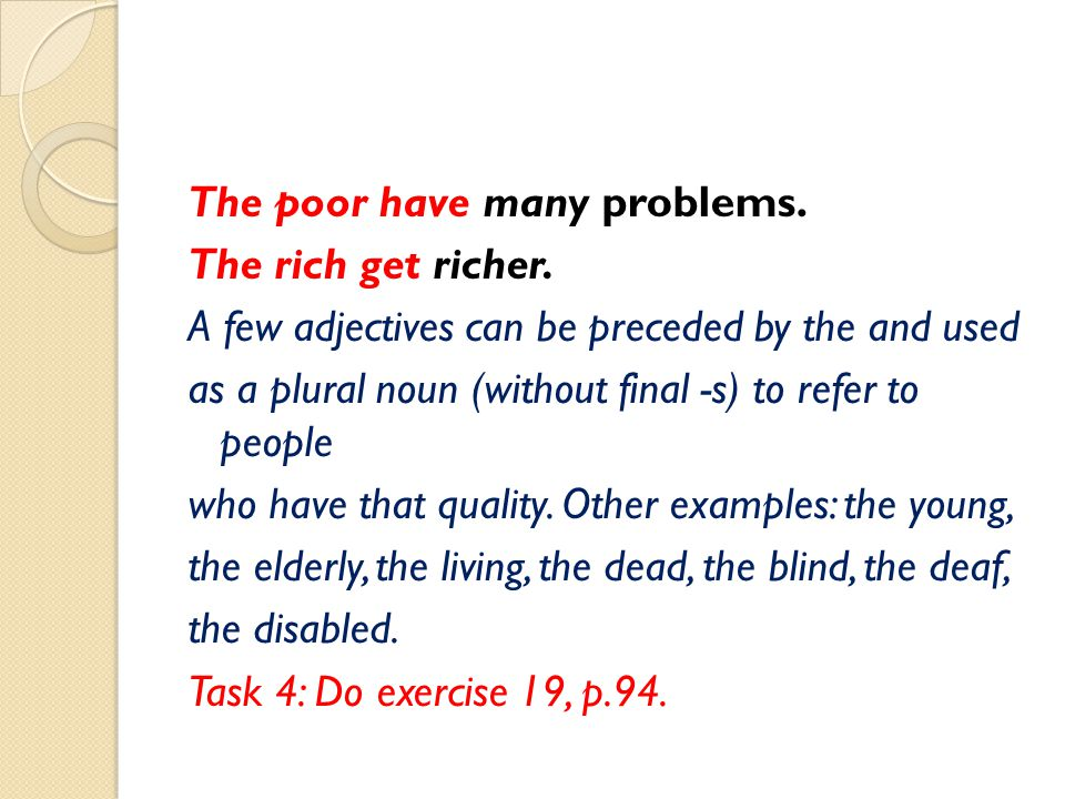 The poor have many problems. The rich get richer