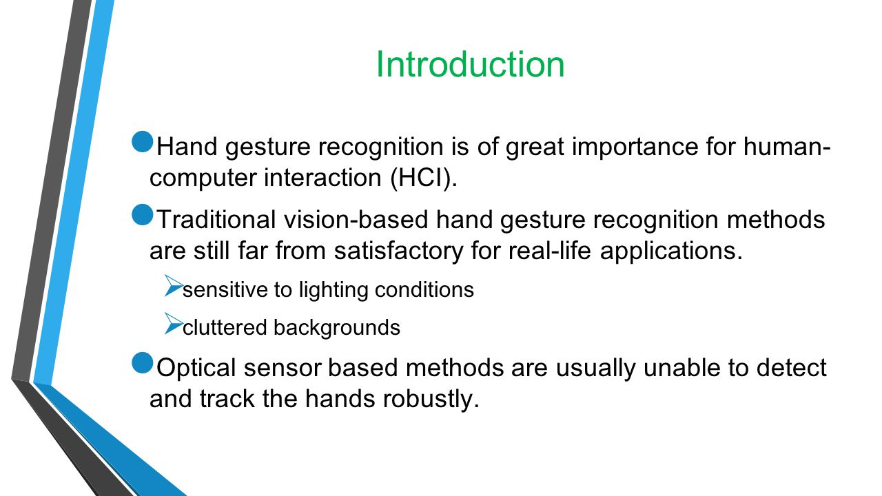 Introduction Hand gesture recognition is of great importance for human-computer interaction (HCI).
