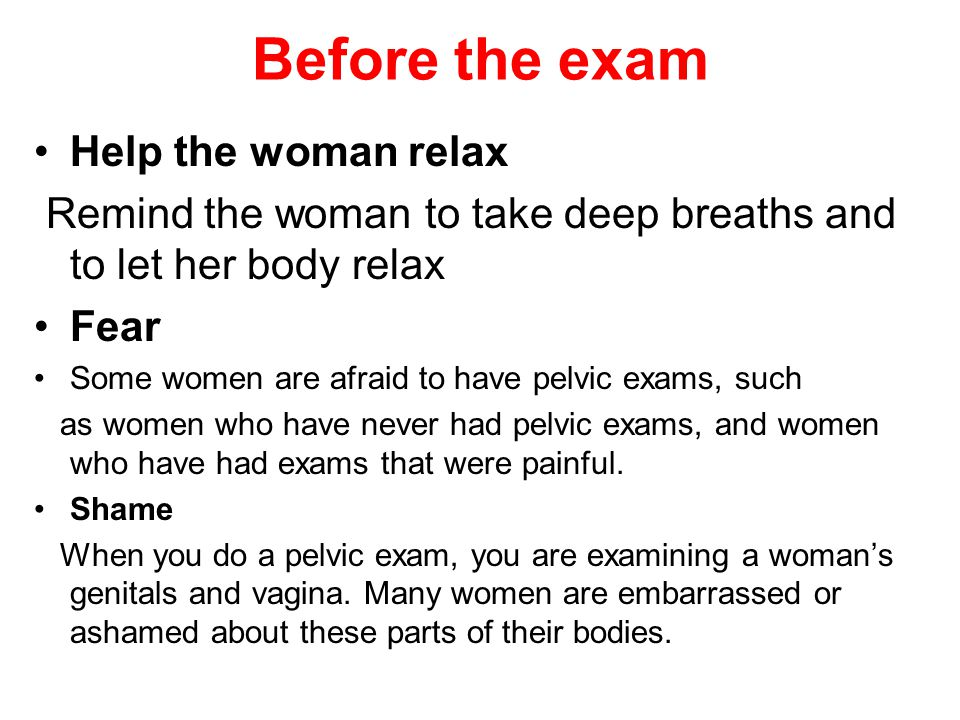 Before the exam Help the woman relax