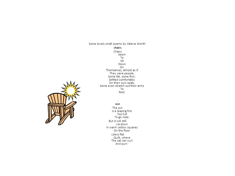 Some lovely small poems by Valerie Worth: chairs