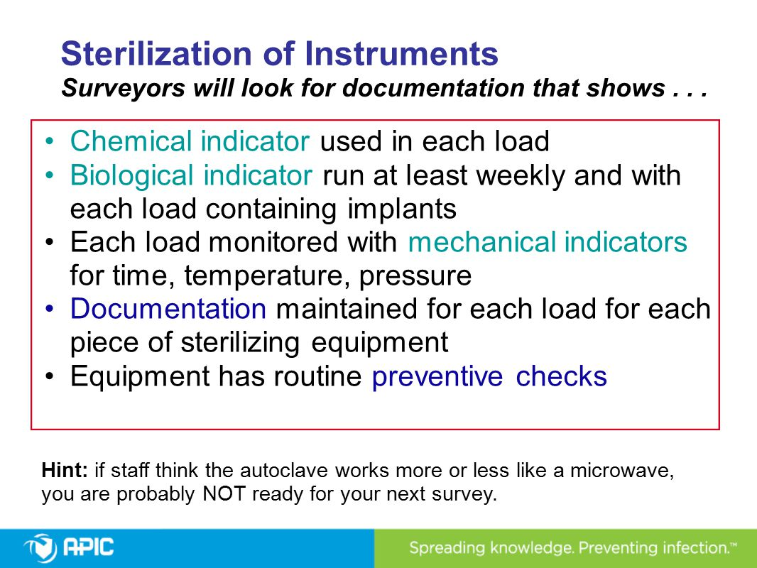Sterilization of Instruments Surveyors will look for documentation that shows . . .