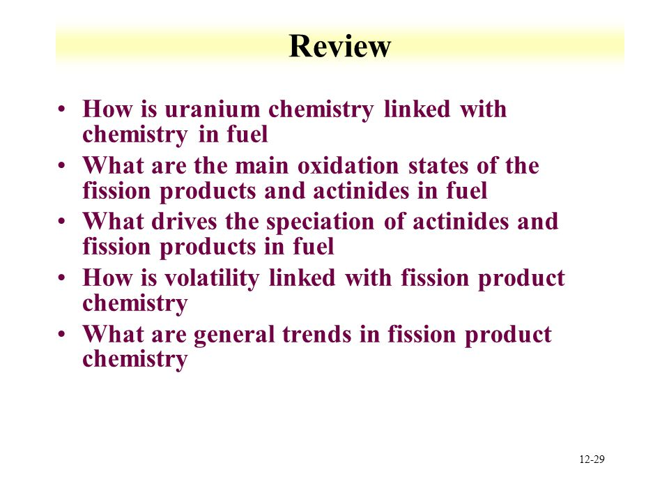 Review How is uranium chemistry linked with chemistry in fuel