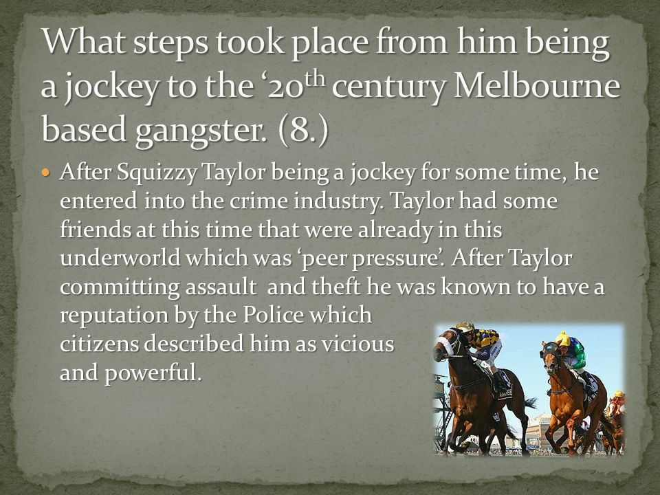 What steps took place from him being a jockey to the '20th century Melbourne based gangster. (8.)