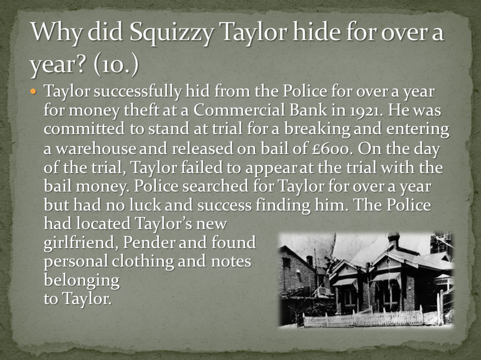 Why did Squizzy Taylor hide for over a year (10.)