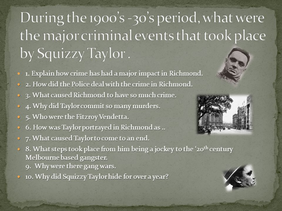 During the 1900's -30's period, what were the major criminal events that took place by Squizzy Taylor .