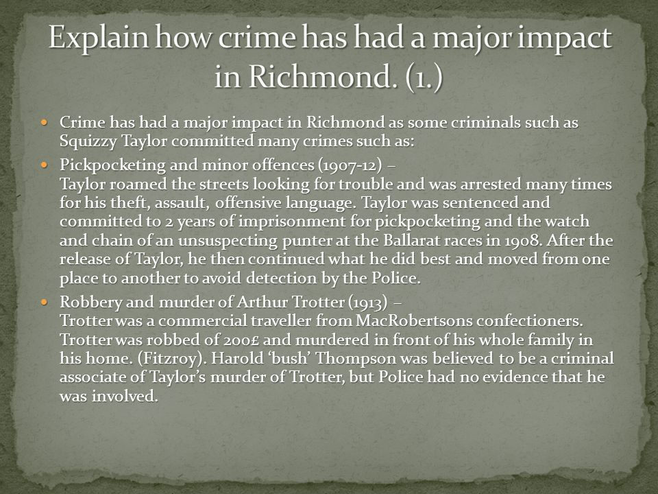 Explain how crime has had a major impact in Richmond. (1.)