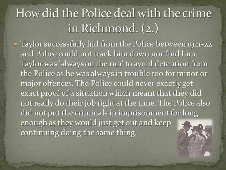 How did the Police deal with the crime in Richmond. (2.)