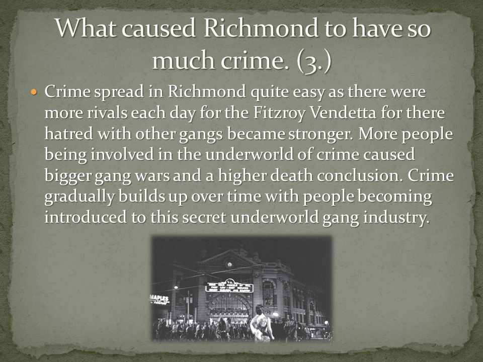 What caused Richmond to have so much crime. (3.)