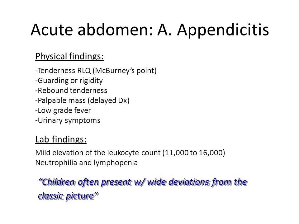 Acute abdomen: A. Appendicitis Lab findings: