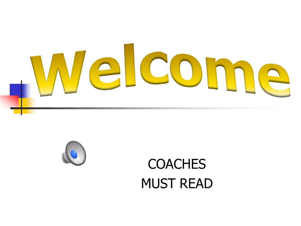 Welcome COACHES MUST READ