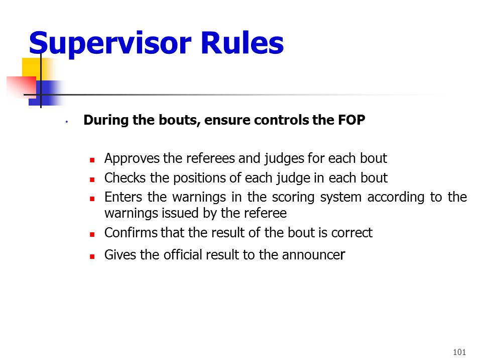 Supervisor Rules During the bouts, ensure controls the FOP