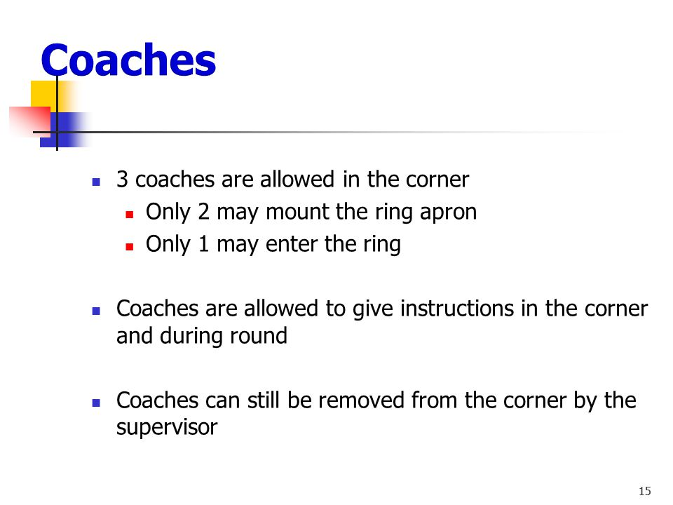 Coaches 3 coaches are allowed in the corner