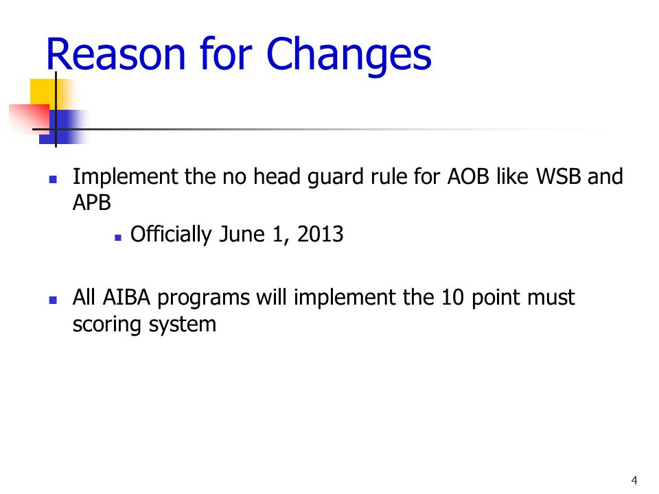Reason for Changes Implement the no head guard rule for AOB like WSB and APB. Officially June 1, 2013.