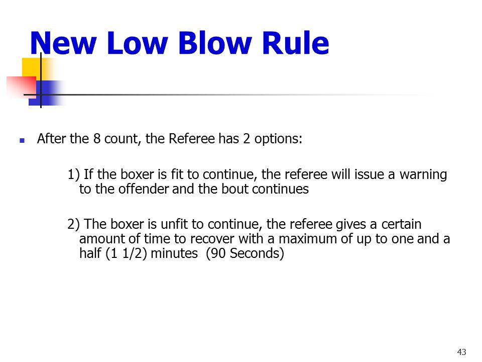 New Low Blow Rule After the 8 count, the Referee has 2 options: