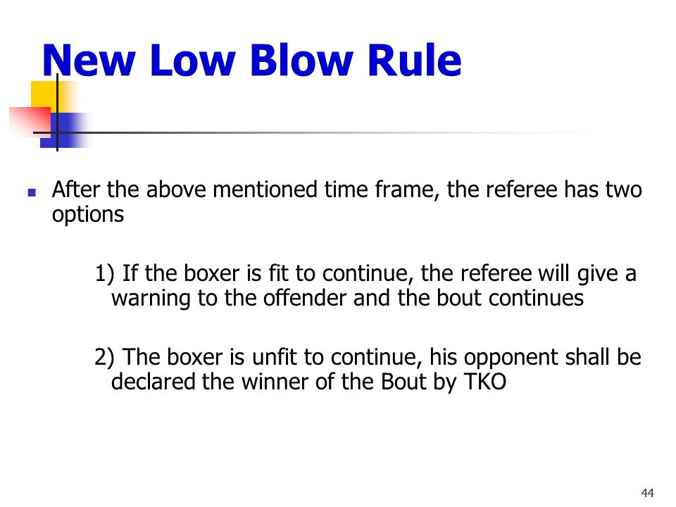 New Low Blow Rule After the above mentioned time frame, the referee has two options.