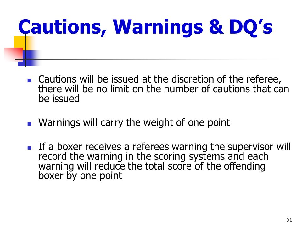 Cautions, Warnings & DQ's