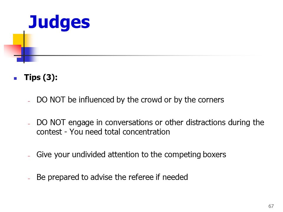 Judges Tips (3): DO NOT be influenced by the crowd or by the corners