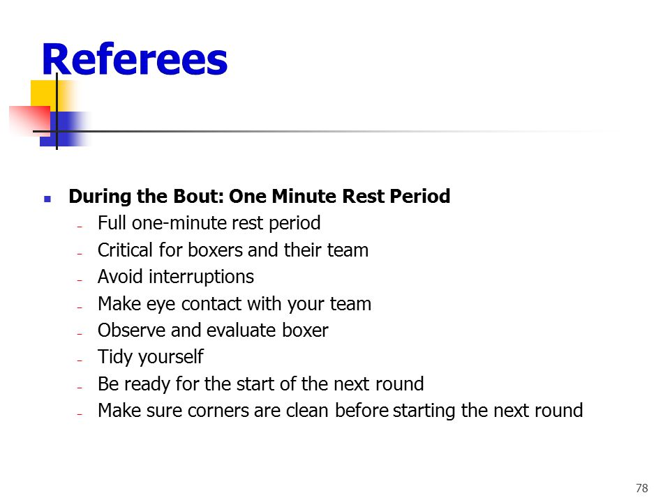 Referees During the Bout: One Minute Rest Period