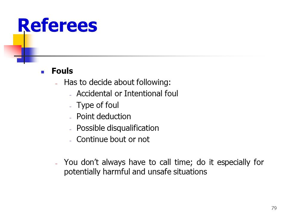 Referees Fouls Has to decide about following:
