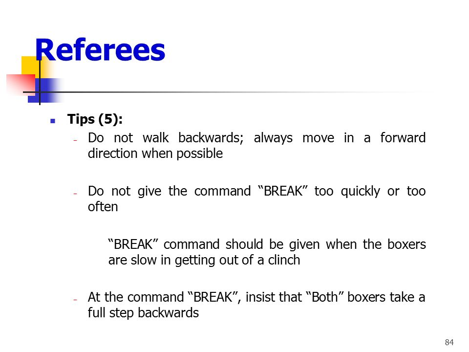 Referees Tips (5): Do not walk backwards; always move in a forward direction when possible.