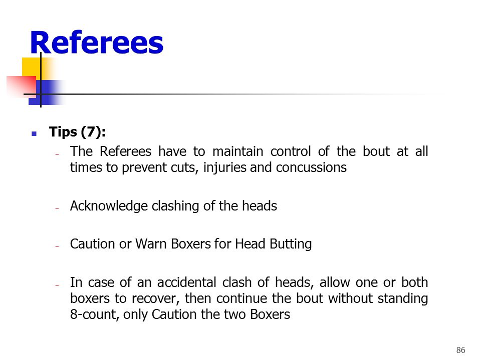 Referees Tips (7): The Referees have to maintain control of the bout at all times to prevent cuts, injuries and concussions.