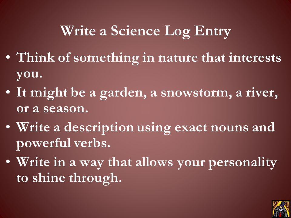 Write a Science Log Entry