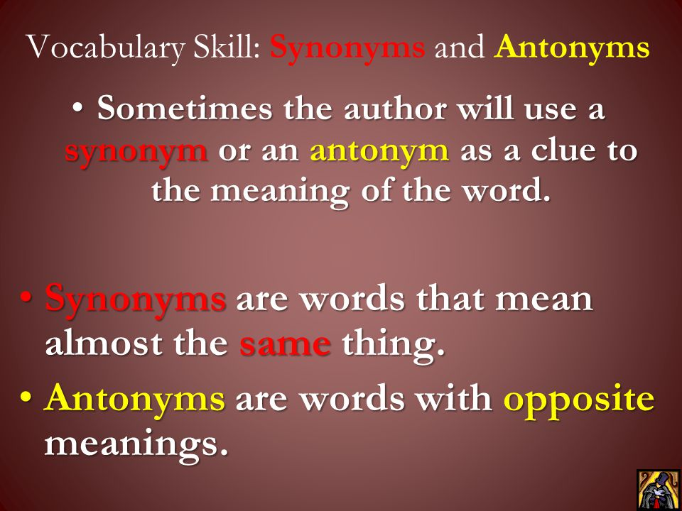 Vocabulary Skill: Synonyms and Antonyms