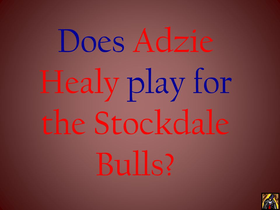Does Adzie Healy play for the Stockdale Bulls